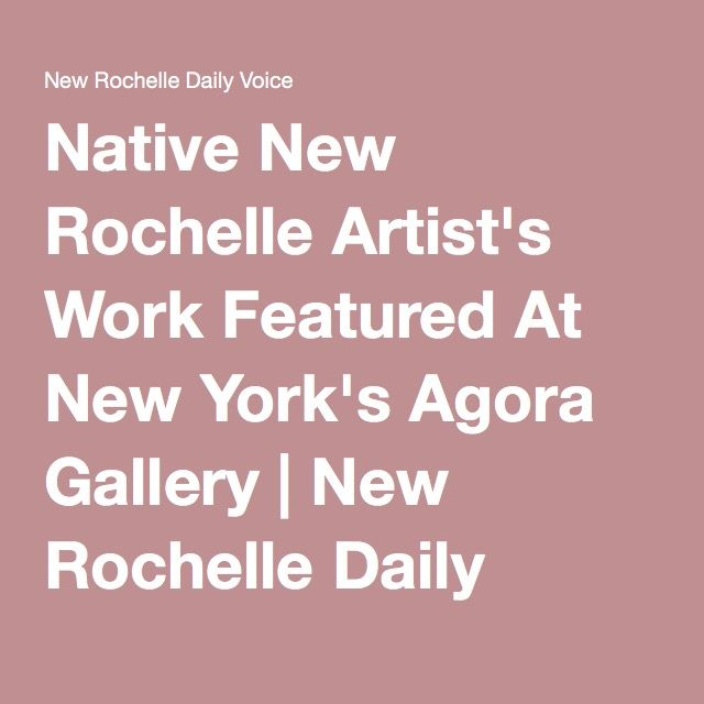 16 best agora gallery exhibit images on pinterest exhibit chris d native new rochelle artists work featured at new yorks agora gallery malvernweather Choice Image