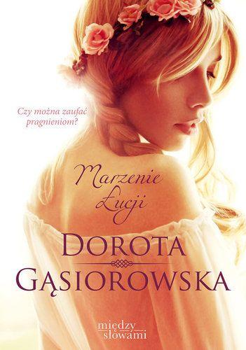Marzenie Łucji - Dorota Gąsiorowska