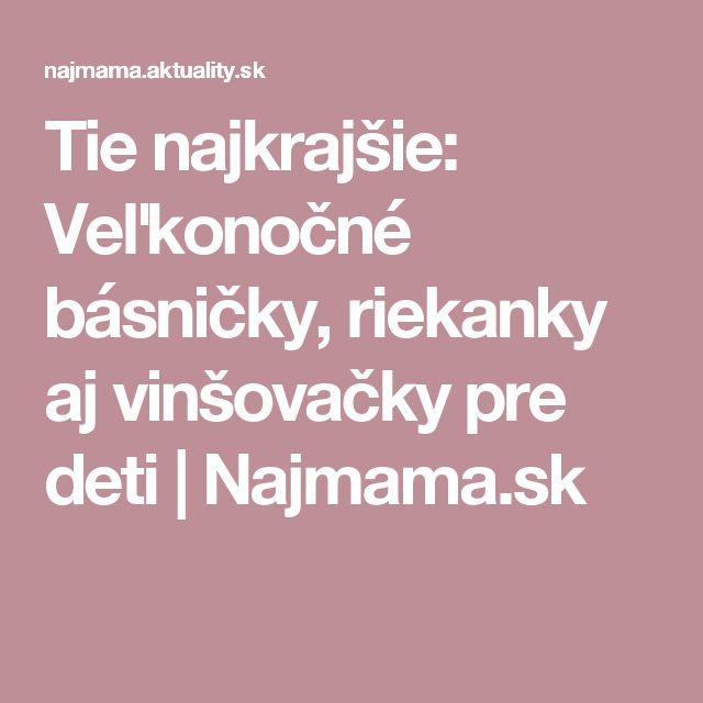 Tie najkrajšie: Veľkonočné básničky, riekanky aj vinšovačky pre deti | Najmama.sk