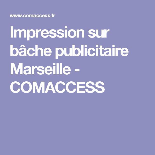 Impression sur bâche publicitaire Marseille - COMACCESS