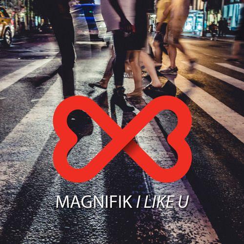 Magnifik - I Like U