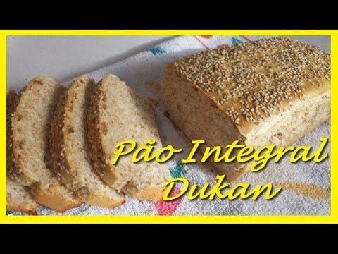 Pão Integral Dukan todas as fases O MELHOR DE TODOS
