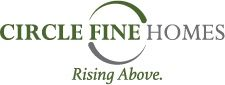 Rising above our circumstances. helping you build your future. We are Circle Fine Homes.