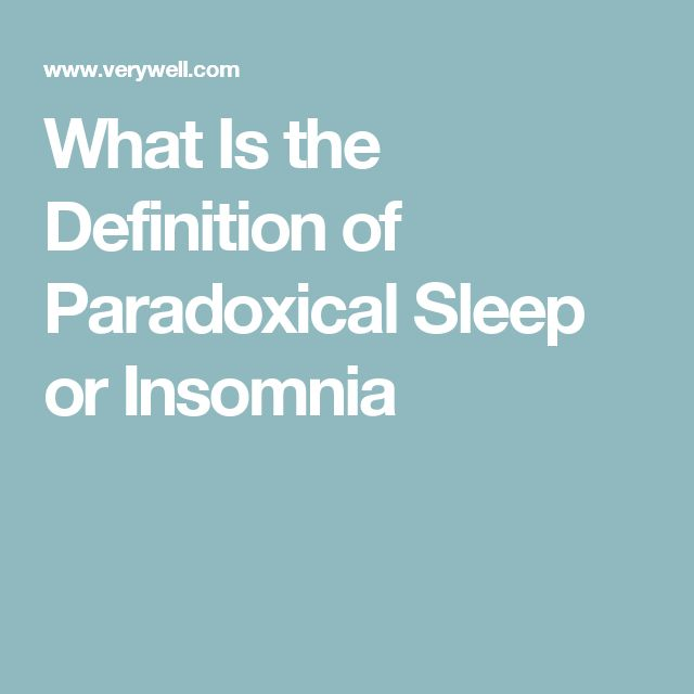 What Is the Definition of Paradoxical Sleep or Insomnia