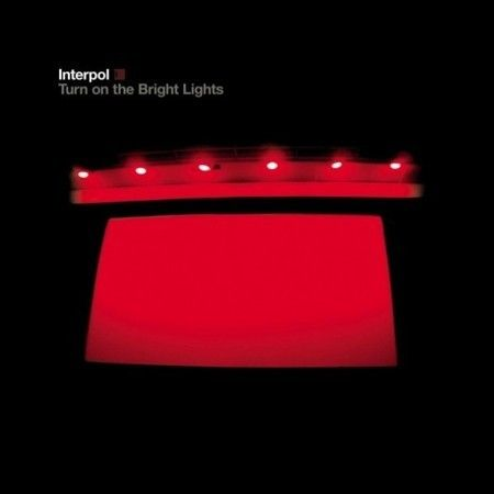 LP INTERPOL - TURN ON THE BRIGHT LIGHTS