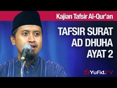 Kajian Tafsir Al Quran: Tafsir Surat Ad Dhuha Ayat 2 - Ustadz Abdullah Zaen, MA - YouTube