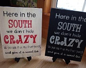 Here is the South we don't Hide CRAZY . Funny Primitive Sign Must have for everyone. $30.00, via Etsy.: The South, Funnies Primitives, Hiding Crazy, Crazy Funnies, Primitives Signs, Primitive Signs
