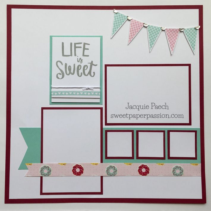 Life is Sweet! Scrapbooking Layout with Close To My Hear Sugar Rush Paper and Sugar Rush Scrapbooking stamp set.
