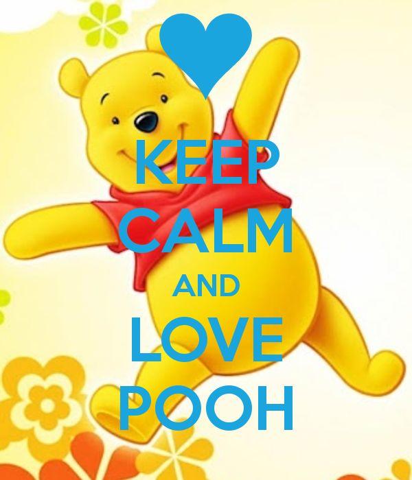 KEEP CALM AND LOVE POOH