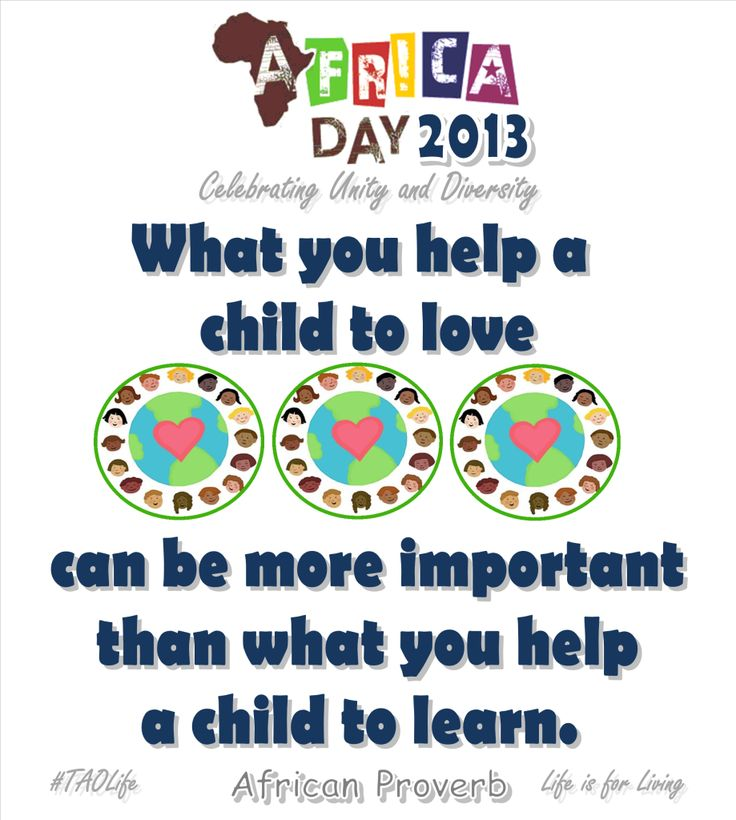What you help a child to love can be more important than what you help a child to learn. African Proverb #AfricaDay