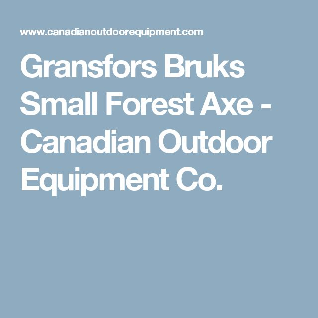Gransfors Bruks Small Forest Axe - Canadian Outdoor Equipment Co.