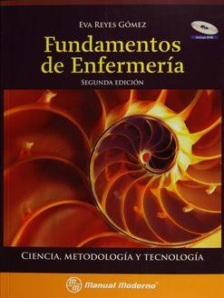 """""""Fundamentos de enfermería : ciencia, metodología y tecnología"""" / Eva Reyes Gómez. México : El Manual Moderno, 2015. Matèries : Infermeria; Models d'infermeria; Diagnòstic d'infermeria. #nabibbell"""
