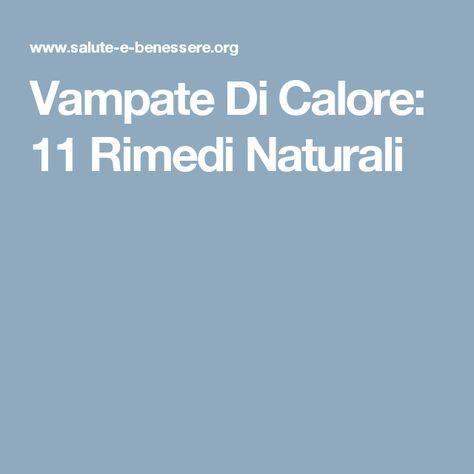 Vampate Di Calore: 11 Rimedi Naturali