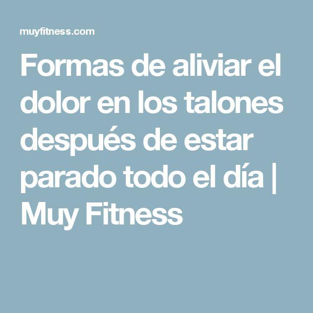 Formas de aliviar el dolor en los talones después de estar parado todo el día | Muy Fitness