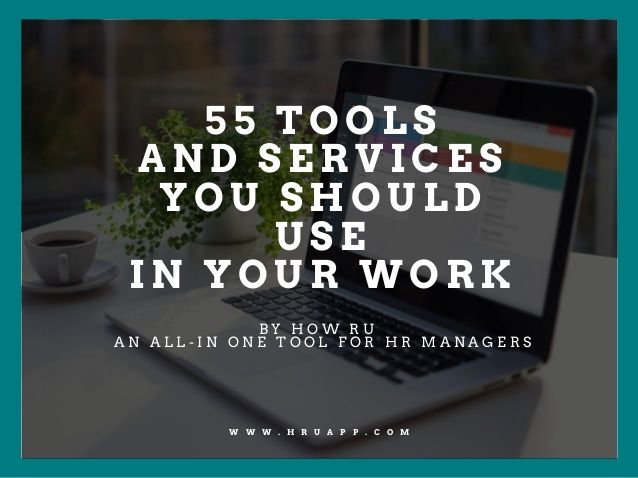 55 Tools and Services You Should Use in Your Work
