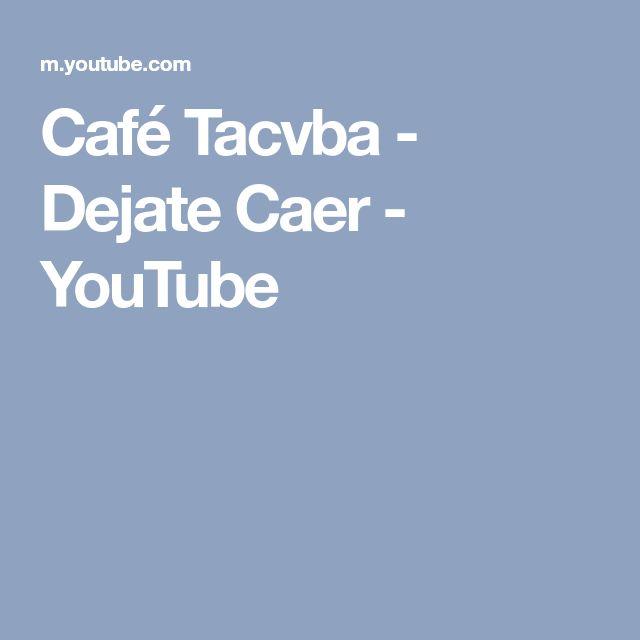 Café Tacvba - Dejate Caer - YouTube