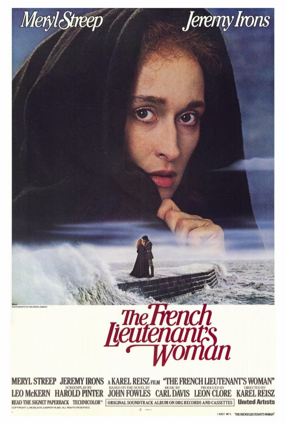 """The French Lieutenant's Woman"" (1981) dir. by Karel Reisz, screenplay by Harold Pinter from the book by John Fowles and starring Meryl Streep and Jeremy Irons."