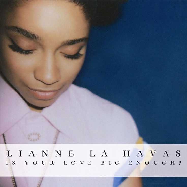 Album: Is Your Love Big Enough? by Lianne La Havas