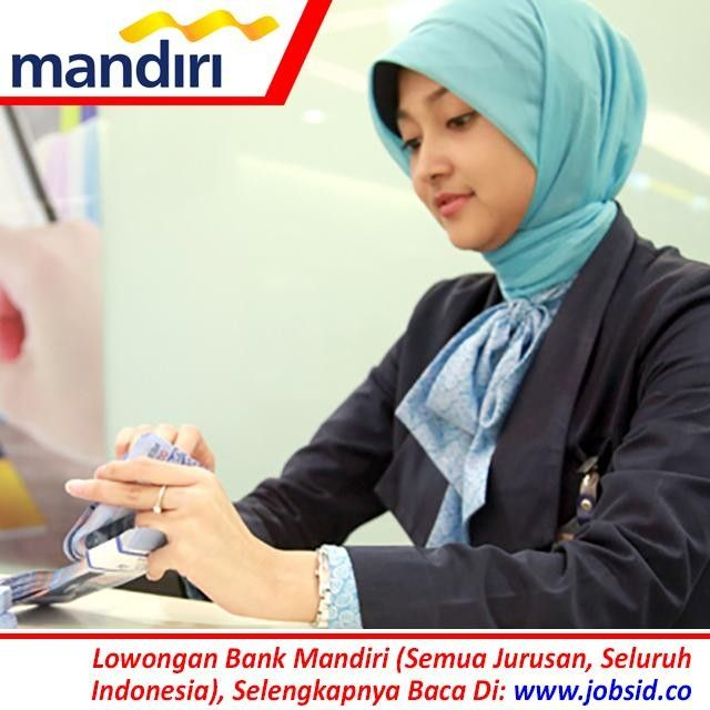Lowongan Pegawai Bank Bank Mandiri Seluruh Indonesia Fresh Graduate Berpengalaman Semua Jurusan Syarat Lokasi Cara Melamar Baca Di Membaca Pengikut Teman