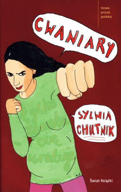 """Sylwia Chutnik, """"Cwaniary"""""""