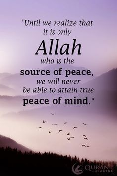 Allah is peace of mind.