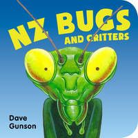 NZ Bugs and Critters! Popular Book for Young Ones