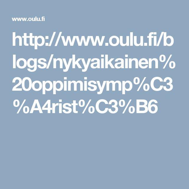 http://www.oulu.fi/blogs/nykyaikainen%20oppimisymp%C3%A4rist%C3%B6