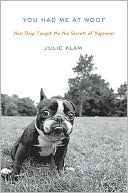 You Had Me At Woof!  This is an awesome book about a woman who does Boston Terrier rescue.  Short and sweet!