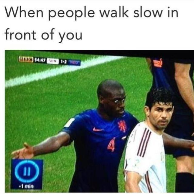 Slow walkers...