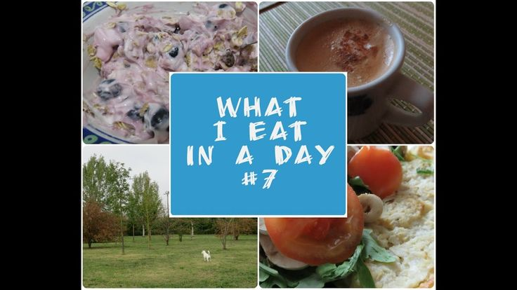 What I eat in a day #7