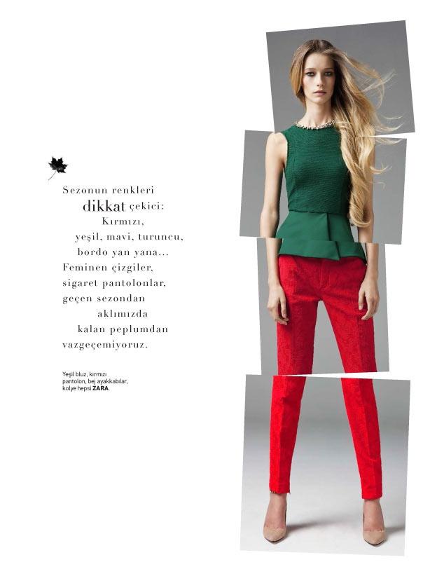 Sezonun renkleri dikkat çekici: Kırmızı, yeşil, mavi, turuncu yan yana... Feminen çizgiler, sigaret pantolonlar, geçen sezondan aklımızda kalan peplumdan vazgeçemiyoruz.    Yeşil bluz, kırmızı pantolon, bej ayakkabılar, kolye hepsi ZARA