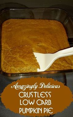 Just Try to Make This Delicious Low Carb Crustless Pumpkin Pie Last More Than a Day or Two at Your House! It's So Yummy!