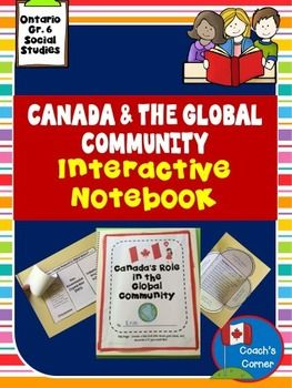 This Canadas Interactions with the Global Community Interactive Notebook Unit > is a 200 page resource intended to support the Ontario Grade 6 social studies curriculum.  This unit supports an inquiry-based approach as students develop guiding questions and work in Expert Groups to investigate and develop their understanding of Canadas role in the global community.