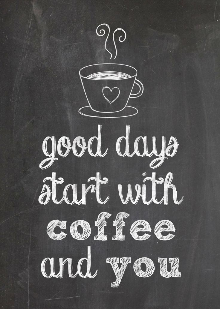 Free Printable: Good Days Start with Coffee and You