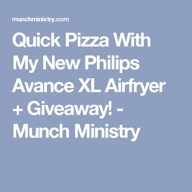 Quick Pizza With My New Philips Avance XL Airfryer + Giveaway! - Munch Ministry