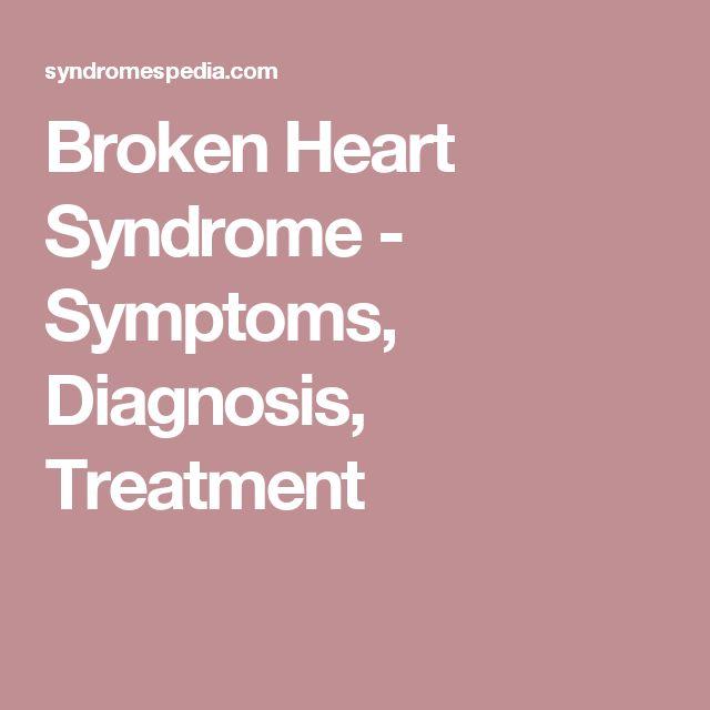 Broken Heart Syndrome - Symptoms, Diagnosis, Treatment