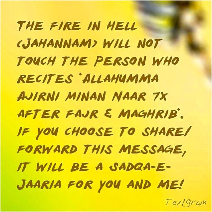 Allahuma Ajirni Minanaar = 7 times after Fajr Salah & 7 times after Maghrib Salah.