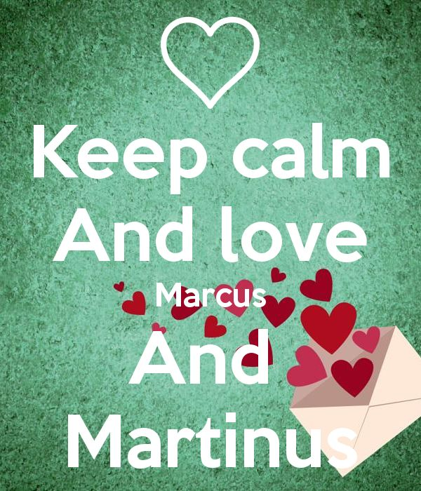Keep calm And love Marcus And Martinus