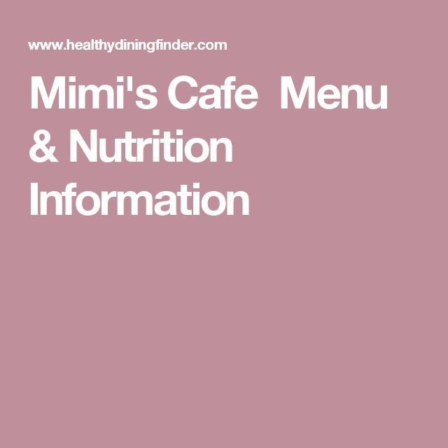 Mimi's Cafe Menu & Nutrition Information