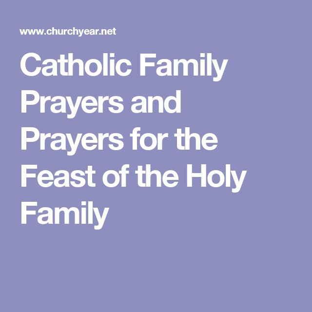 Catholic Family Prayers and Prayers for the Feast of the Holy Family