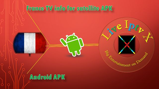 France TV Info For Satellite Android IPTV Premium Apk   France TV Info For Satellite APK - Watch French TV Channels On Android Device.  France TV APK  Download IPTV Premium France TV Info For Satellite APK  Android Apk IPTV APK IPTV PREMIUM APK