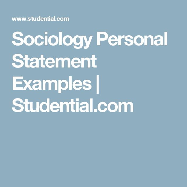 sociology personal statement Examples of personal statements law i graduated from wellesley college five years ago with a ba cum laude in sociology after.