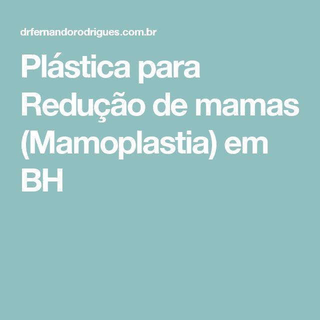 Plástica para Redução de mamas (Mamoplastia) em BH