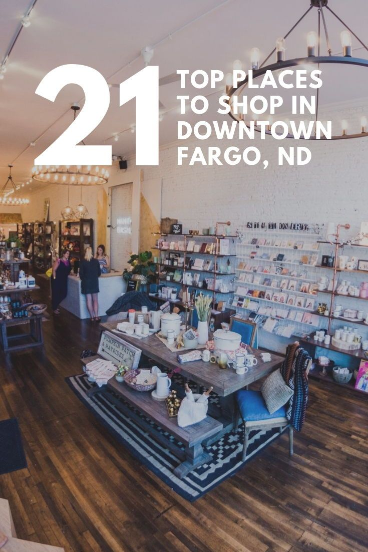 Top 21 Local Boutiques And Shops In Downtown Fargo Nd Fargo