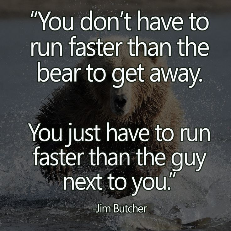 Hunting Quotes Sayings You Don 39 T Have To Run Faster