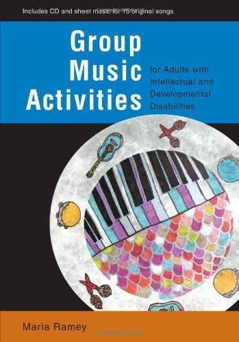 Group Music Activities for Adults with Intellectual and Developmental Disabilities:Amazon:Books