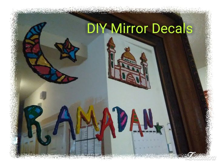 DIY Mirror or Window clings! Ramadan crafts or decoration Kid friendly inexpensive to make and fun.