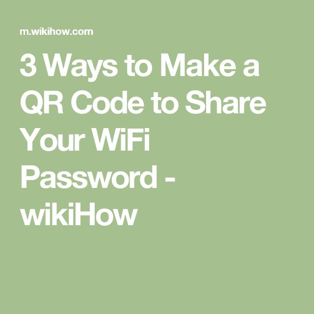 3 Ways to Make a QR Code to Share Your WiFi Password - wikiHow