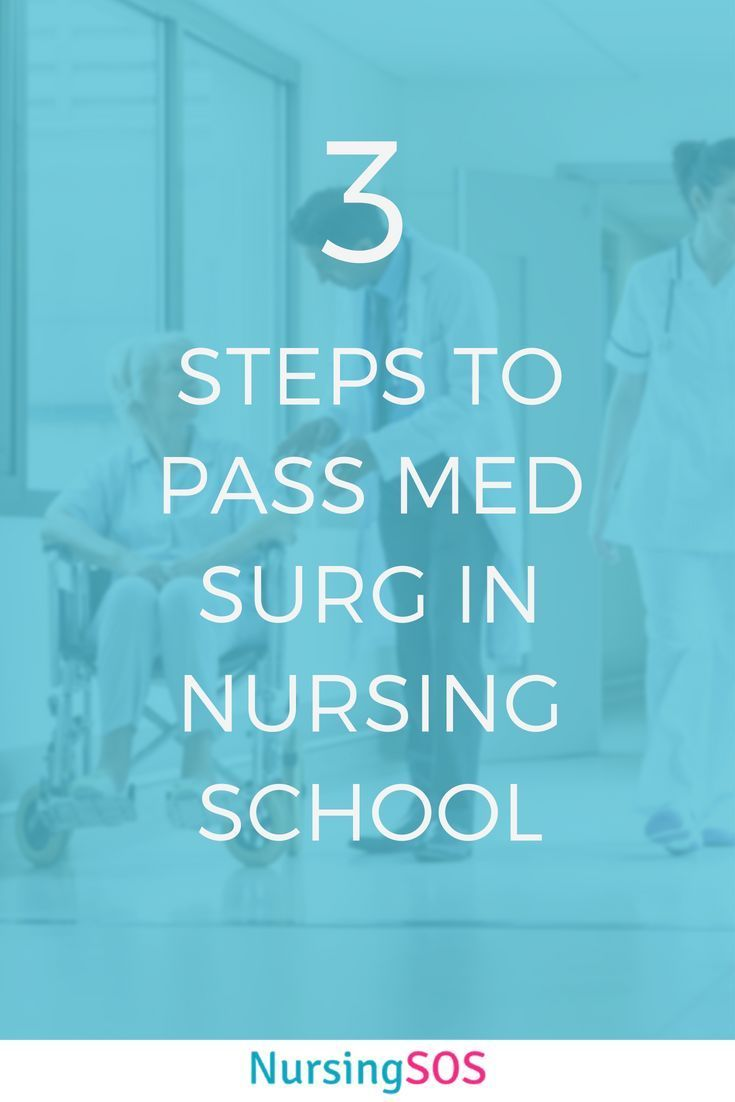 3 Steps To Pass Med Surg In Nursing School Learning How -2155
