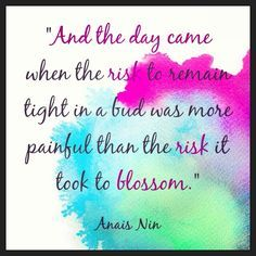 and the day came when the risk to remain tight in a bud meaning - Google Search